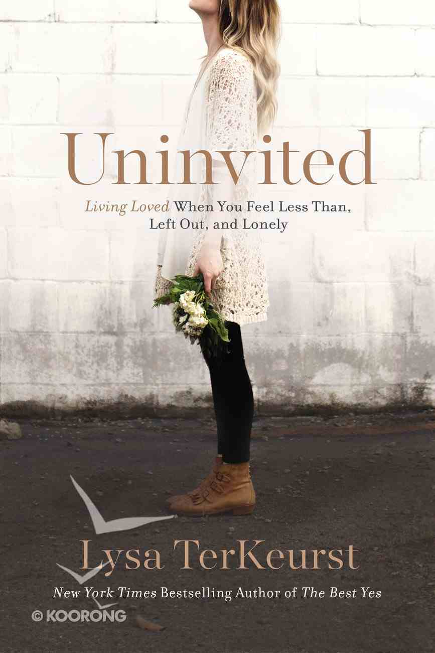 Uninvited: Living Loved When You Feel Less Than, Left Out, and Lonely eBook