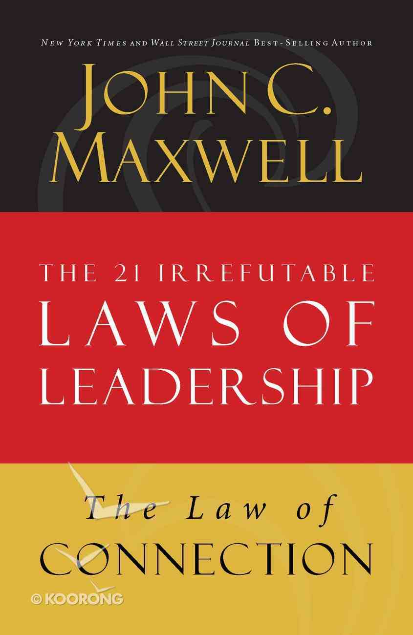 The Law of Connection (#10 in 21 Irrefutable Laws Of Leadership Lesson Series) eBook