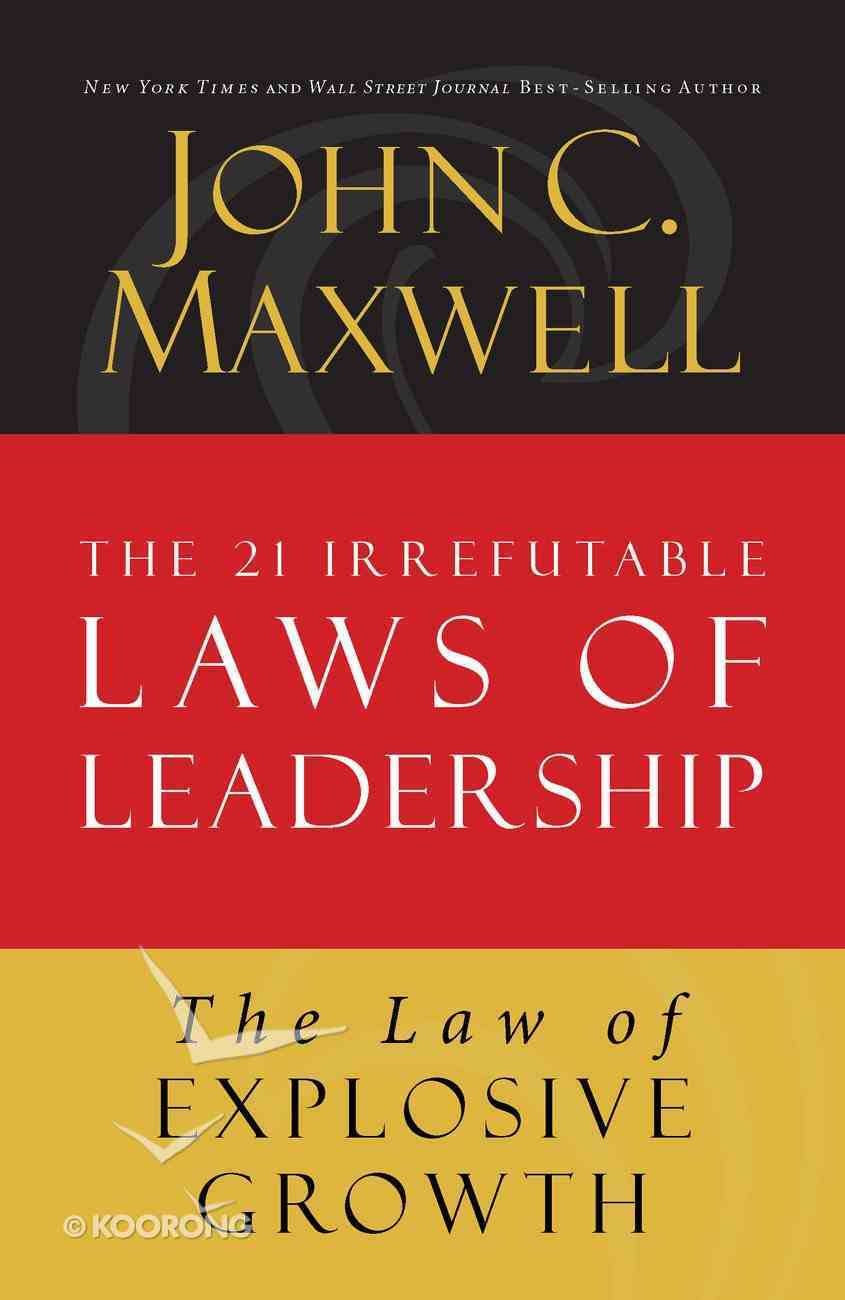 The Law of Explosive Growth (#20 in 21 Irrefutable Laws Of Leadership Lesson Series) eBook