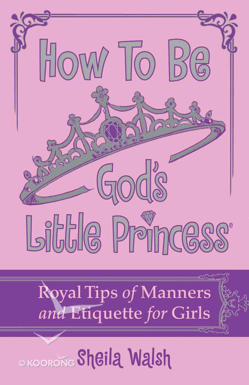 How to Be God's Little Princess (Yada Yada Prayer Group Series) eBook