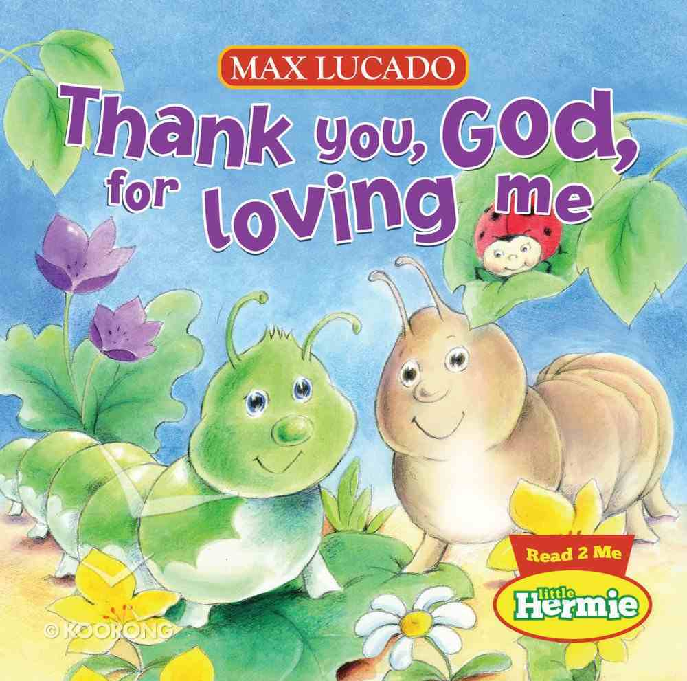 Thank You, God, For Loving Me (Little Hermie Series) eBook