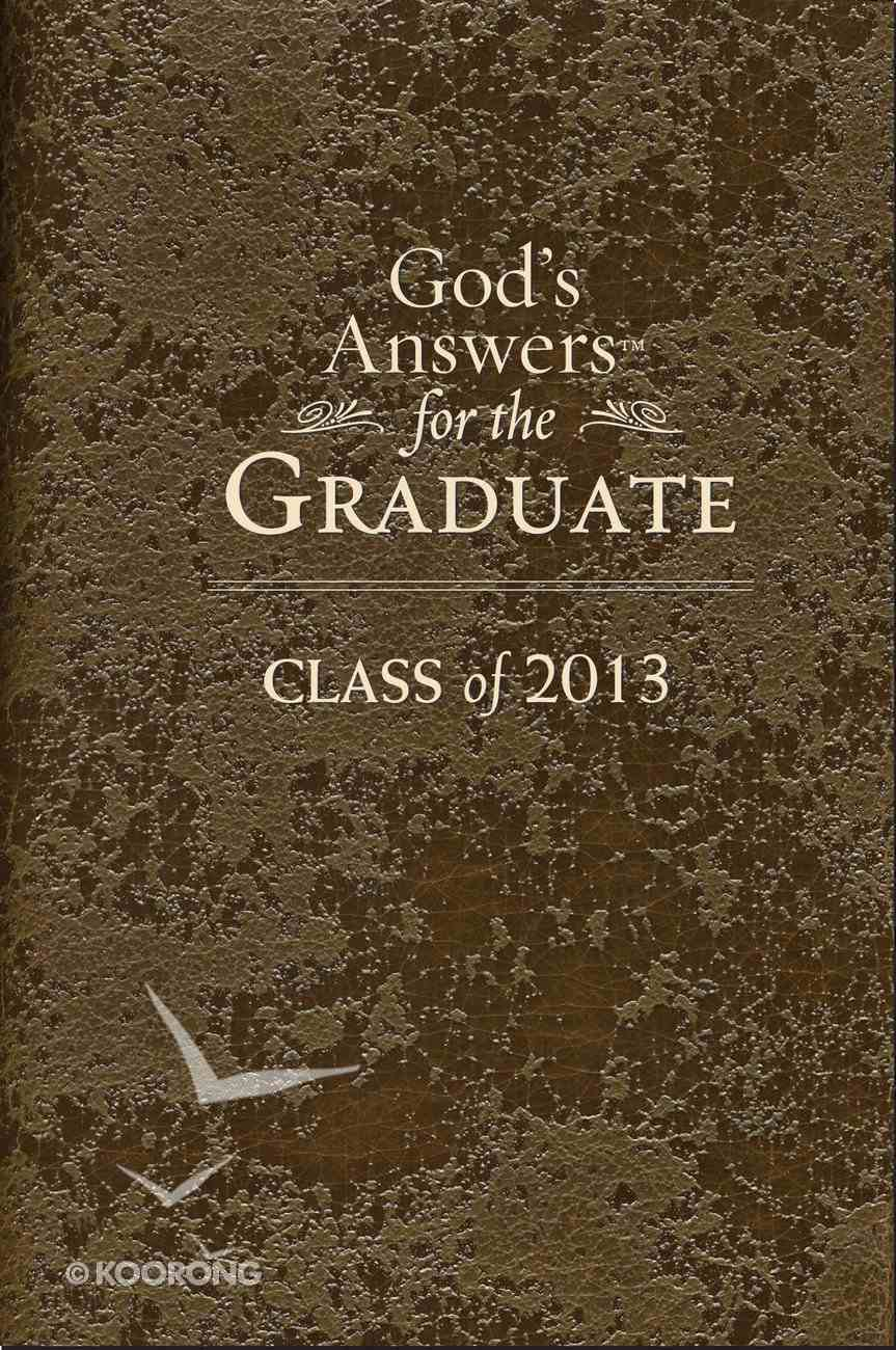 God's Answers For the Graduate: Class of 2013 Brown (Nkjv) eBook