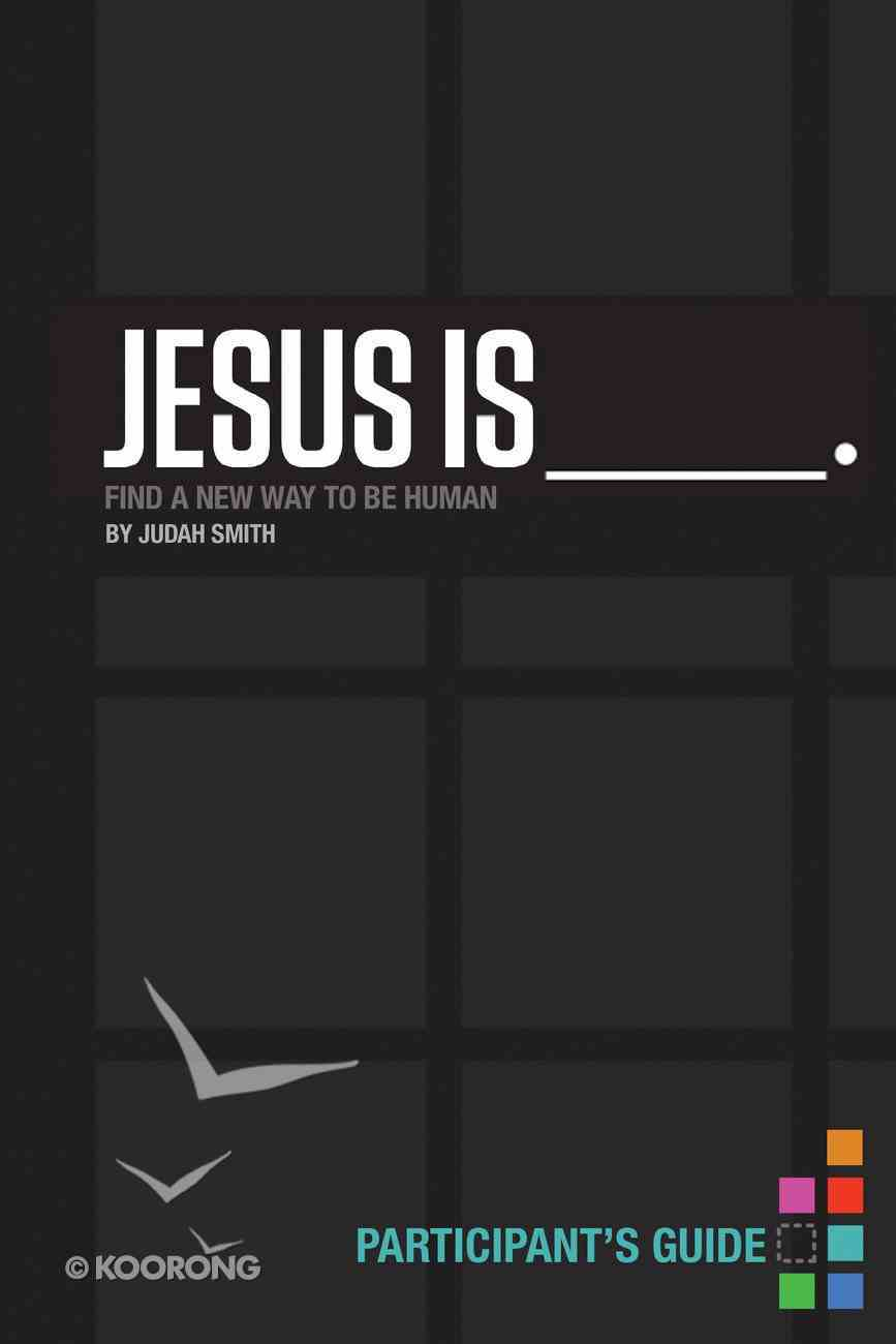 Jesus is (Participant's Guide) eBook