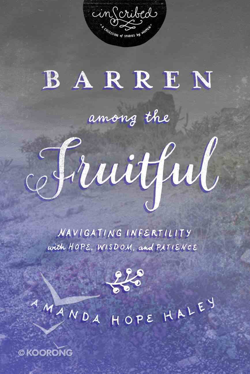 Barren Among the Fruitful (Inscribed Collection) eBook