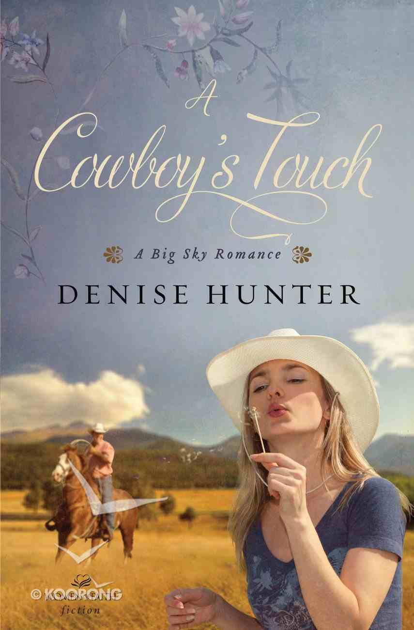 A Cowboy's Touch (Big Sky Romance Series) eBook