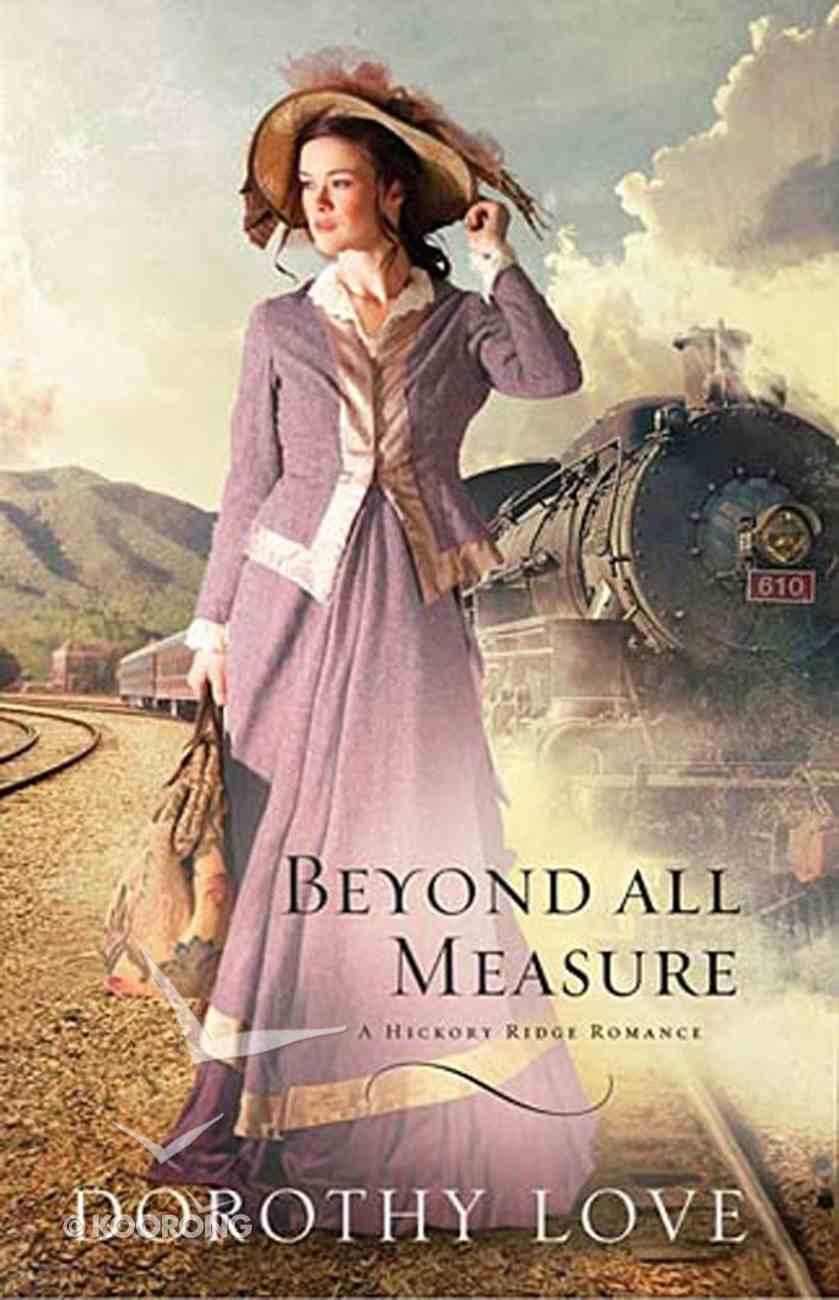 Beyond All Measure (Hickory Ridge Novel Series) eBook