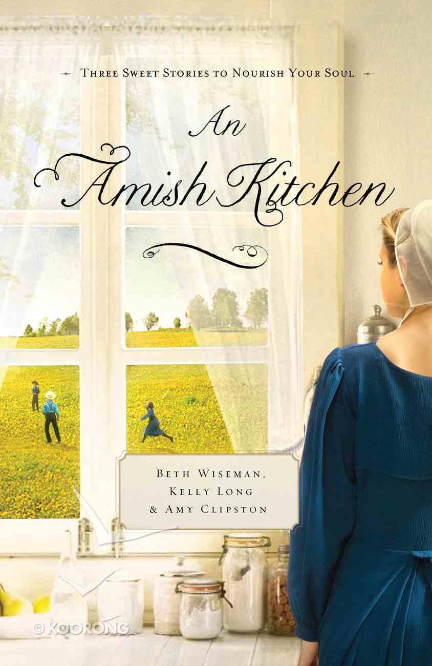 An Amish Kitchen (Amish Kitchen Novella Series) eBook
