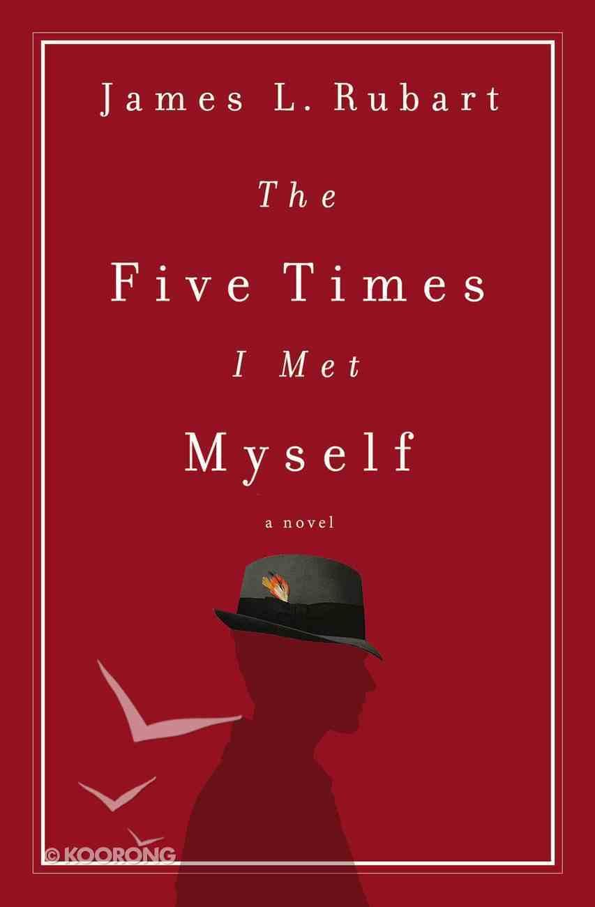 The Five Times I Met Myself eBook