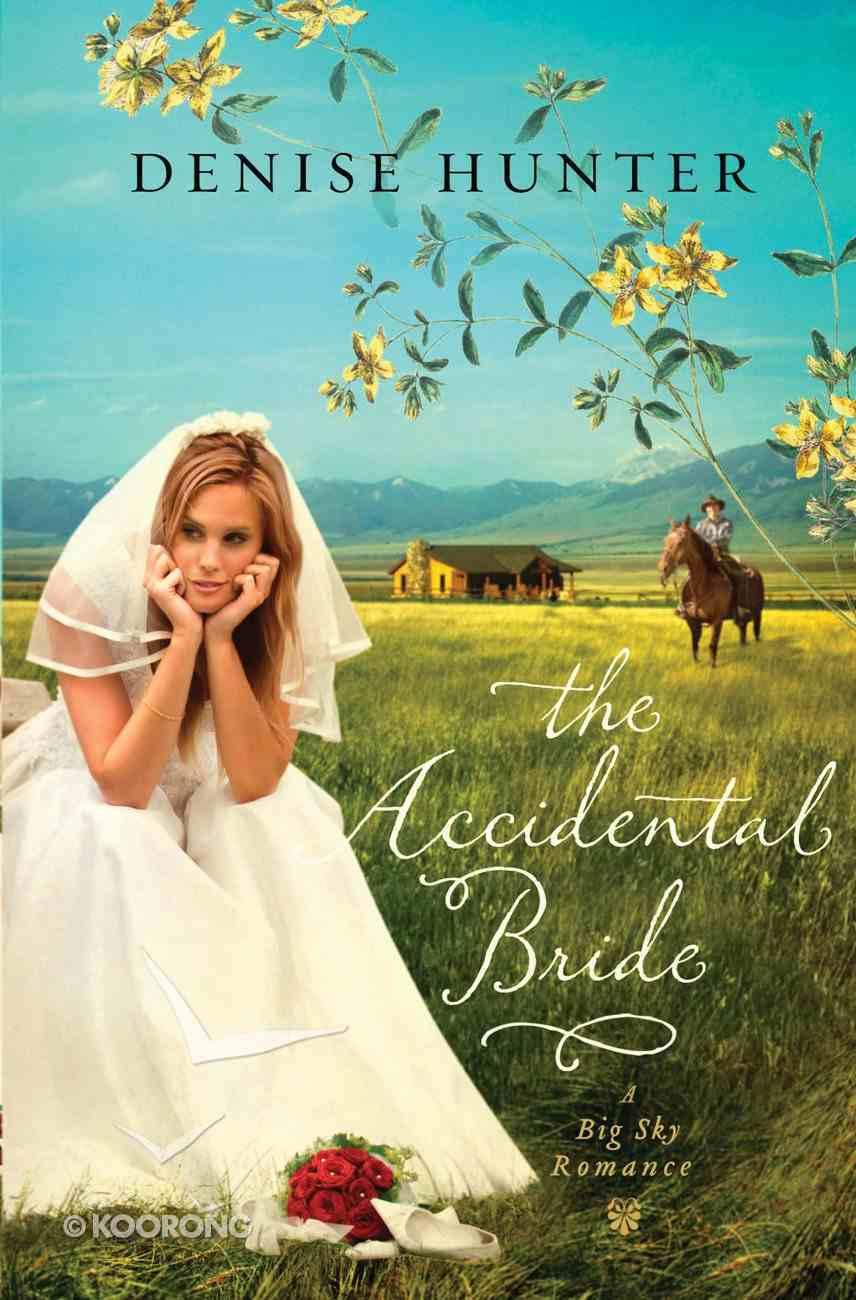 The Accidental Bride (Big Sky Romance Series) eBook