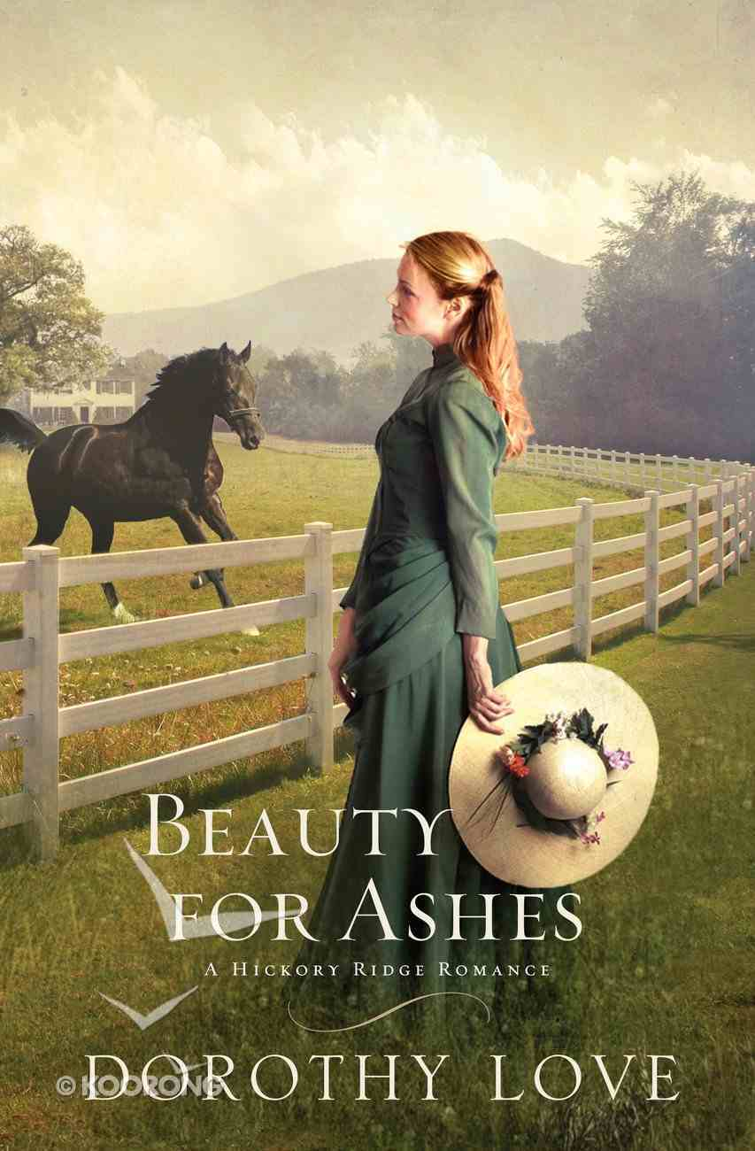 Beauty For Ashes (Hickory Ridge Novel Series) eBook