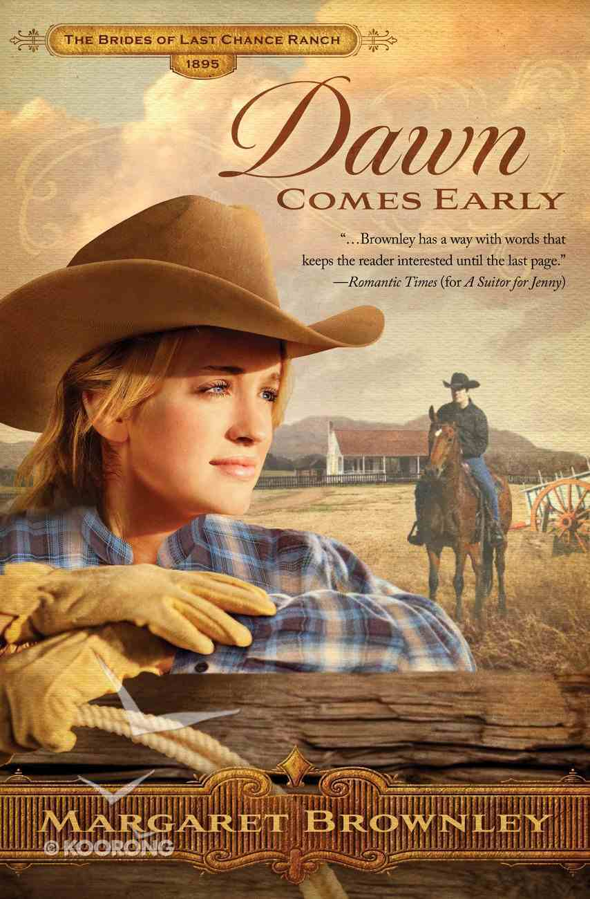 Dawn Comes Early (Brides Last Chance Ranch Series) eBook