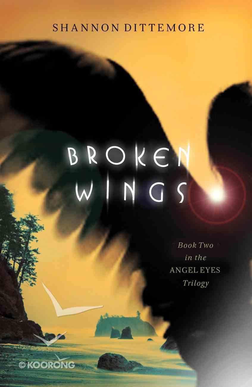 Broken Wings (#02 in Angel Eyes Series) eBook