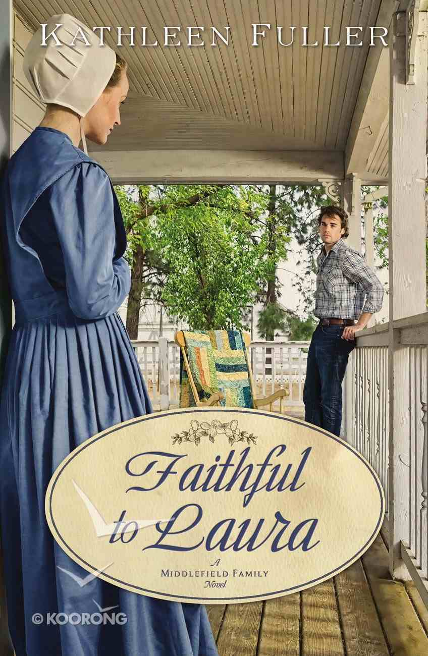 Faithful to Laura (#02 in Middlefield Family Series) eBook