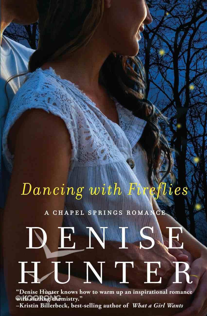 Dancing With Fireflies (Chapel Springs Romance Series) eBook