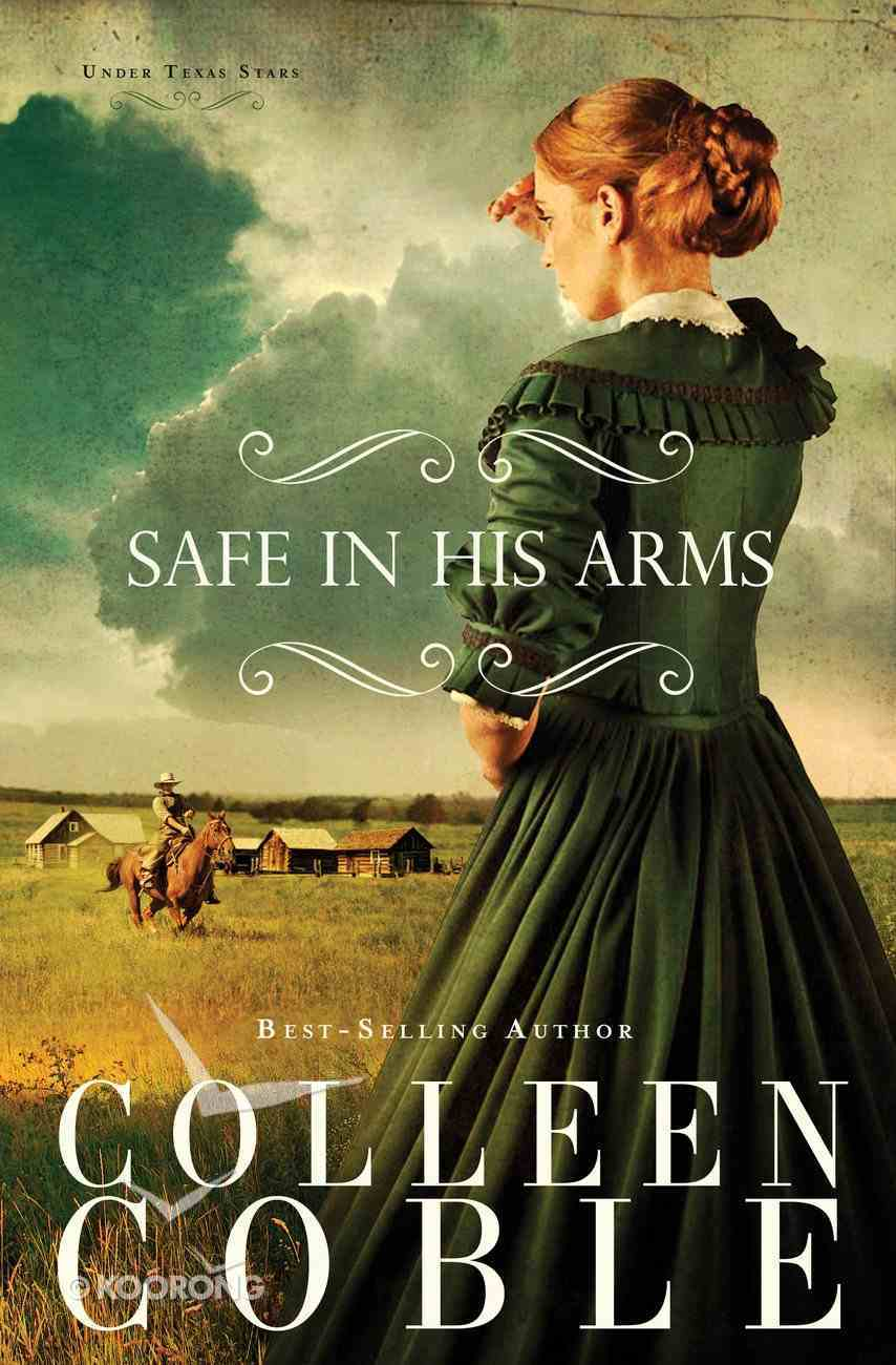 Safe in His Arms (#02 in Under Texas Stars Series) eBook