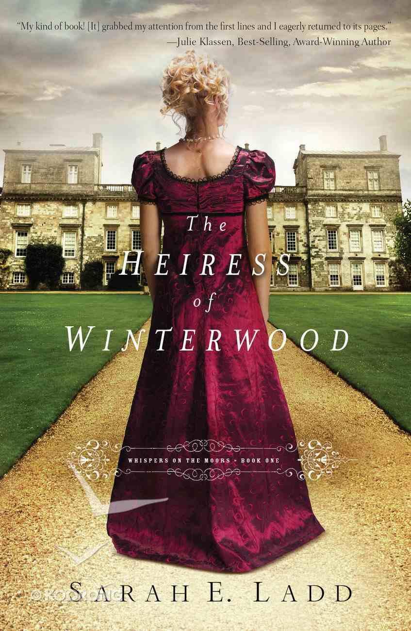 Heiress of Winterwood (#01 in Whispers On The Moors Series) eBook