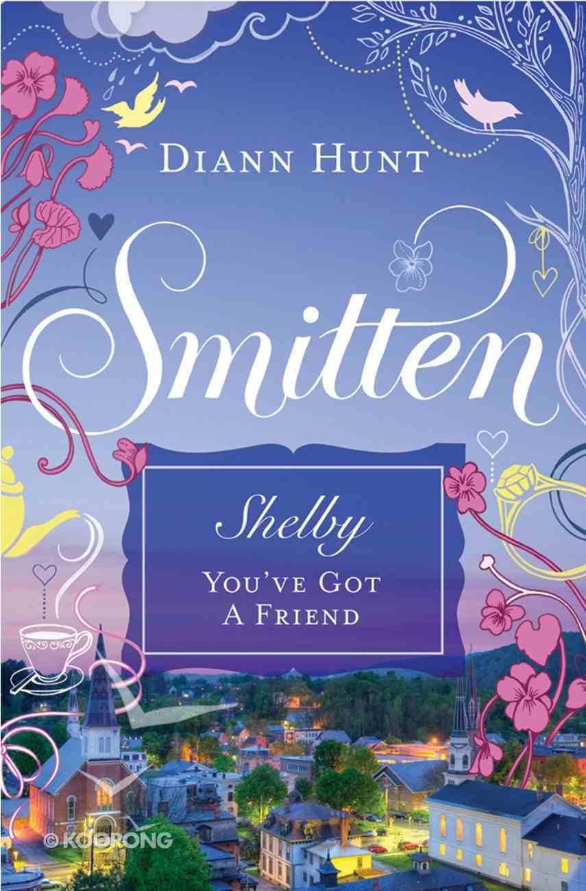 Shelby - You've Got a Friend (#03 in Smitten Series) eBook