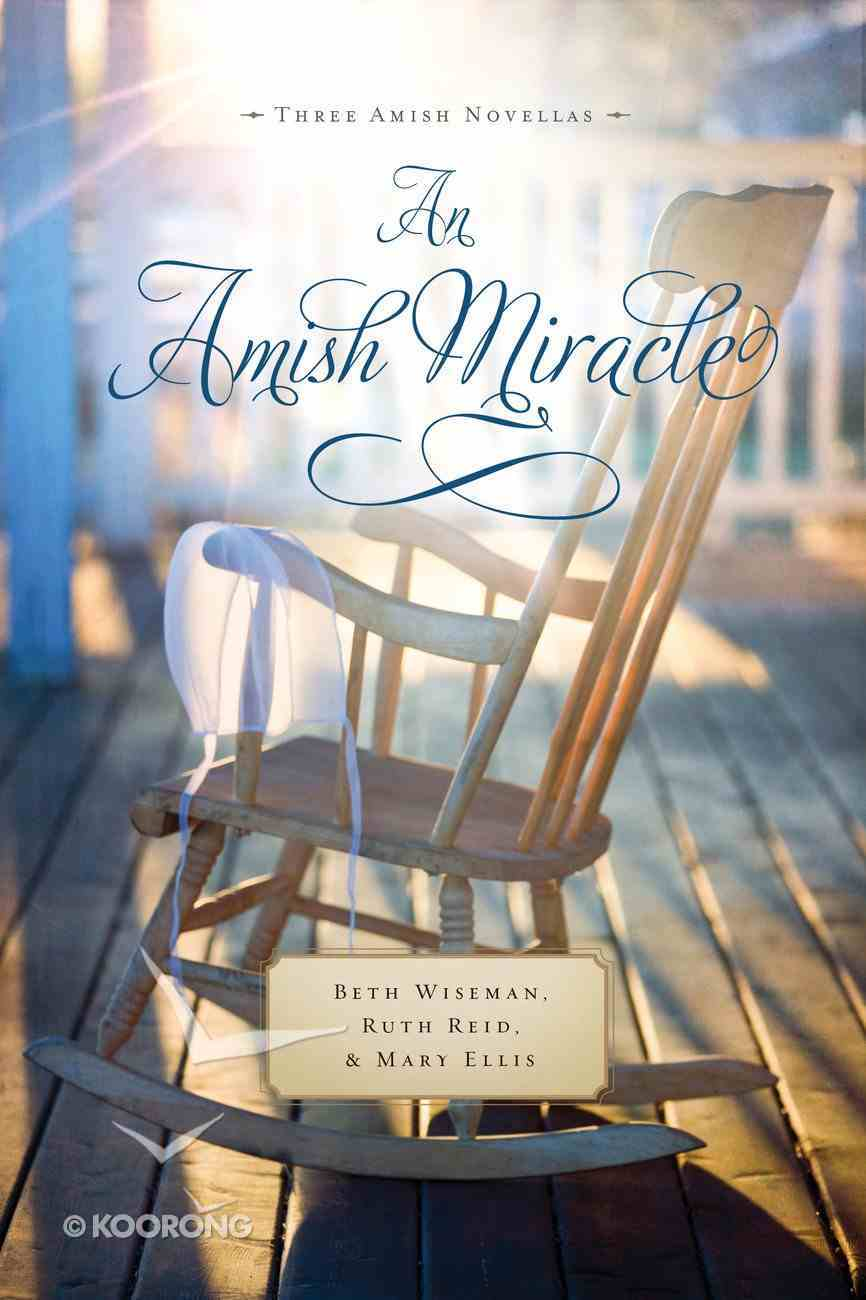 3in1: An Amish Miracle Novella (Amish Miracle Novella Series) eBook