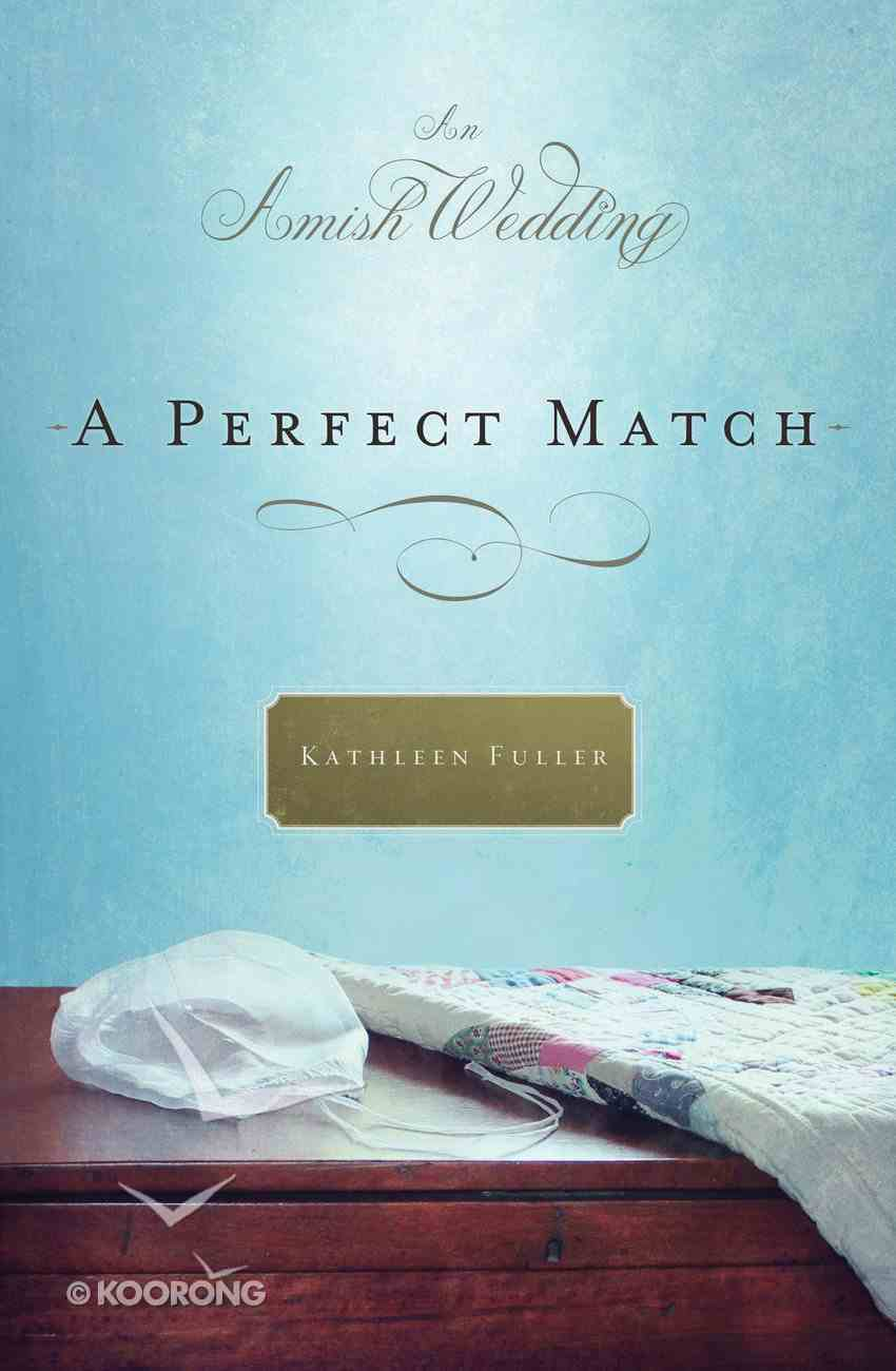A Perfect Match (Amish Wedding Novella Series) eBook