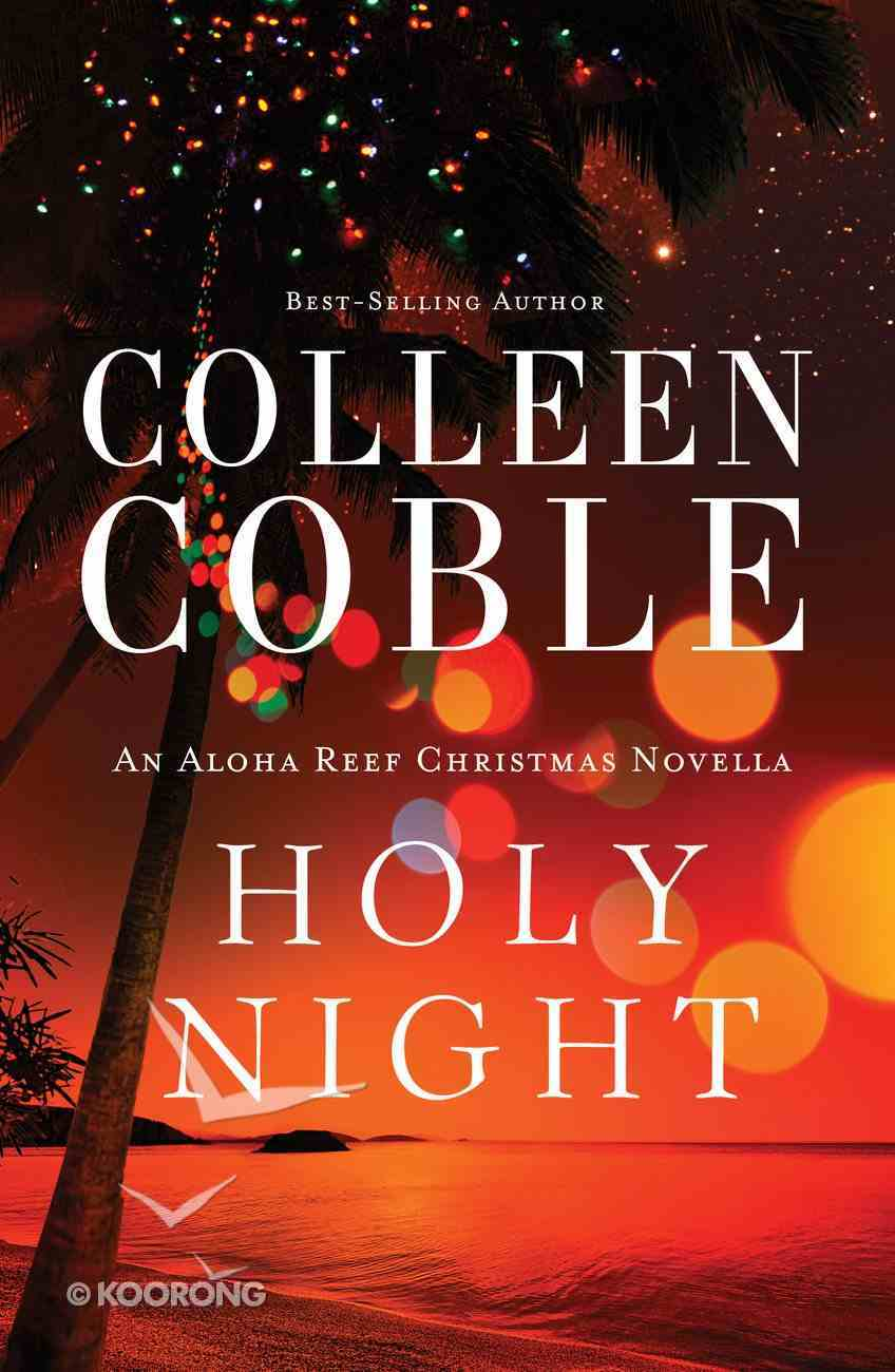 Holy Night (An Aloha Reef Christmas Novella) (Aloha Reef Series) eBook