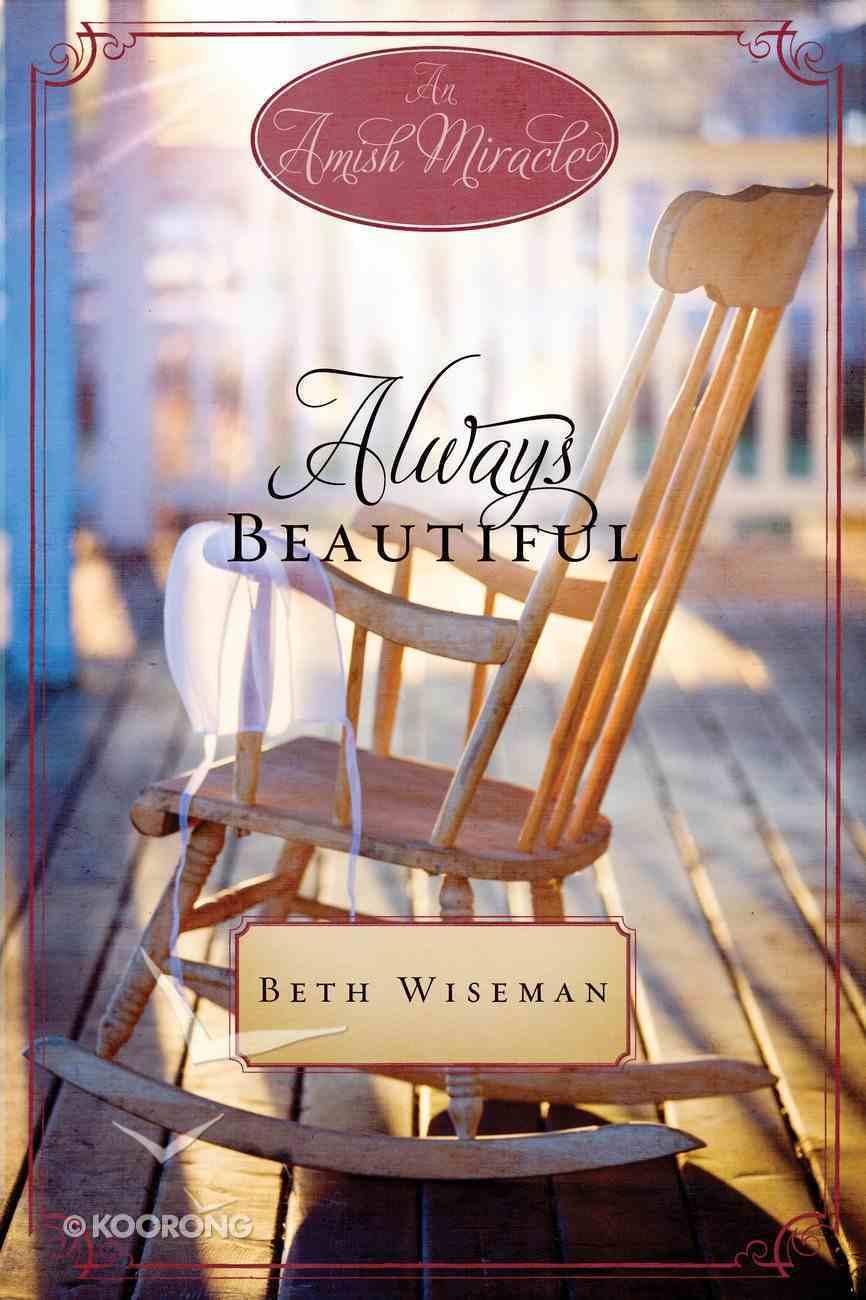 Always Beautiful (Amish Miracle Novella Series) eBook