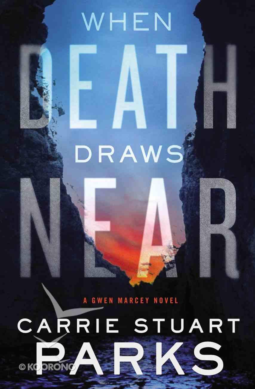 When Death Draws Near (#03 in Gwen Marcey Novel Series) eBook