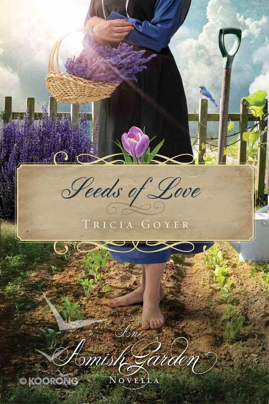 Seeds of Love (An Amish Garden Novella Series) eBook