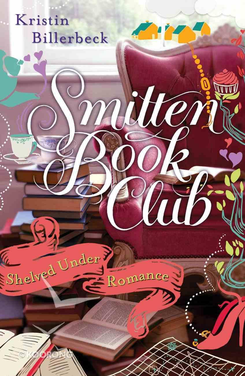 Shelved Under Romance (#02 in Smitten Book Club Series) eBook