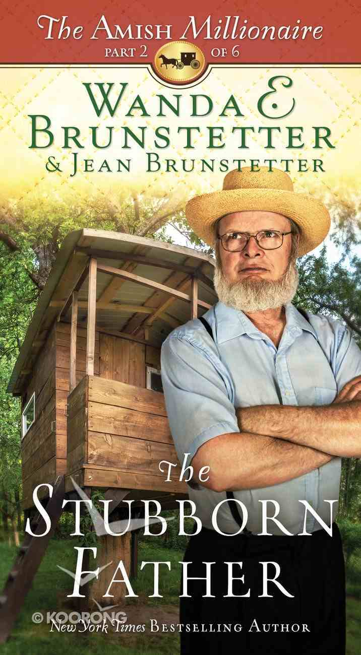 The Stubborn Father (Large Print) (#02 in The Amish Millionaire Series) Hardback