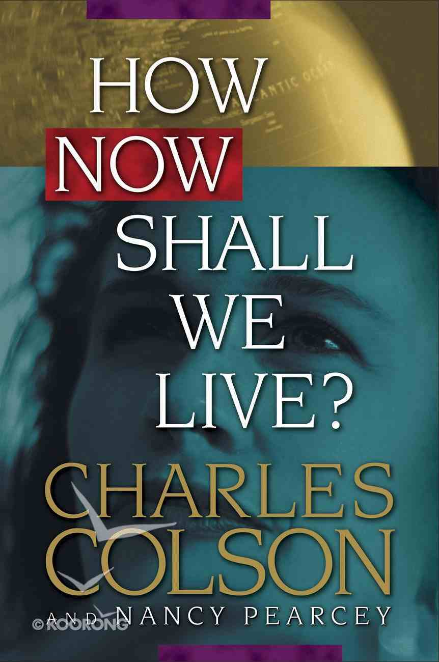 How Now Shall We Live? eBook