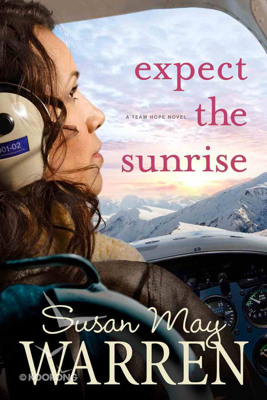 Expect the Sunrise (#03 in Team Hope Series) eBook