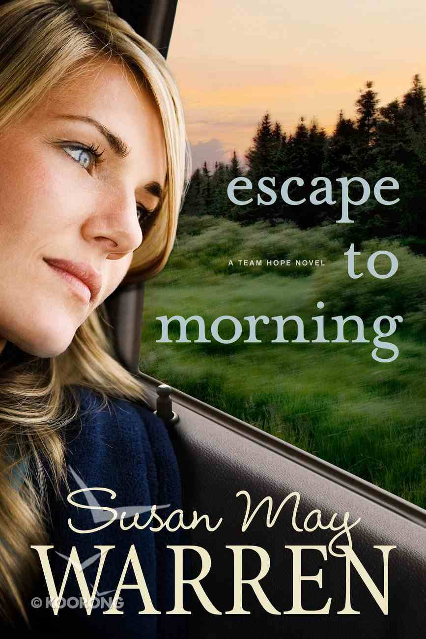 Escape to Morning (#02 in Team Hope Series) eBook