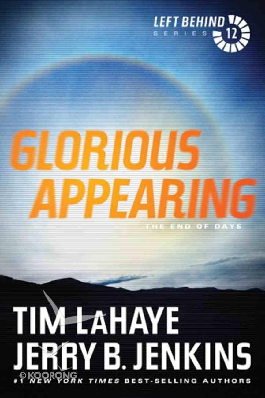 Glorious Appearing (#12 in Left Behind Series) eBook