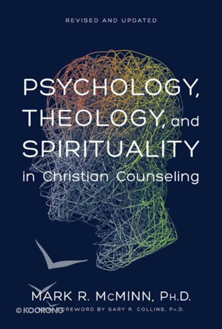 Psychology, Theology, and Spirituality in Christian Counseling (& 2011) (American Association Of Christian Counselors Series) eBook