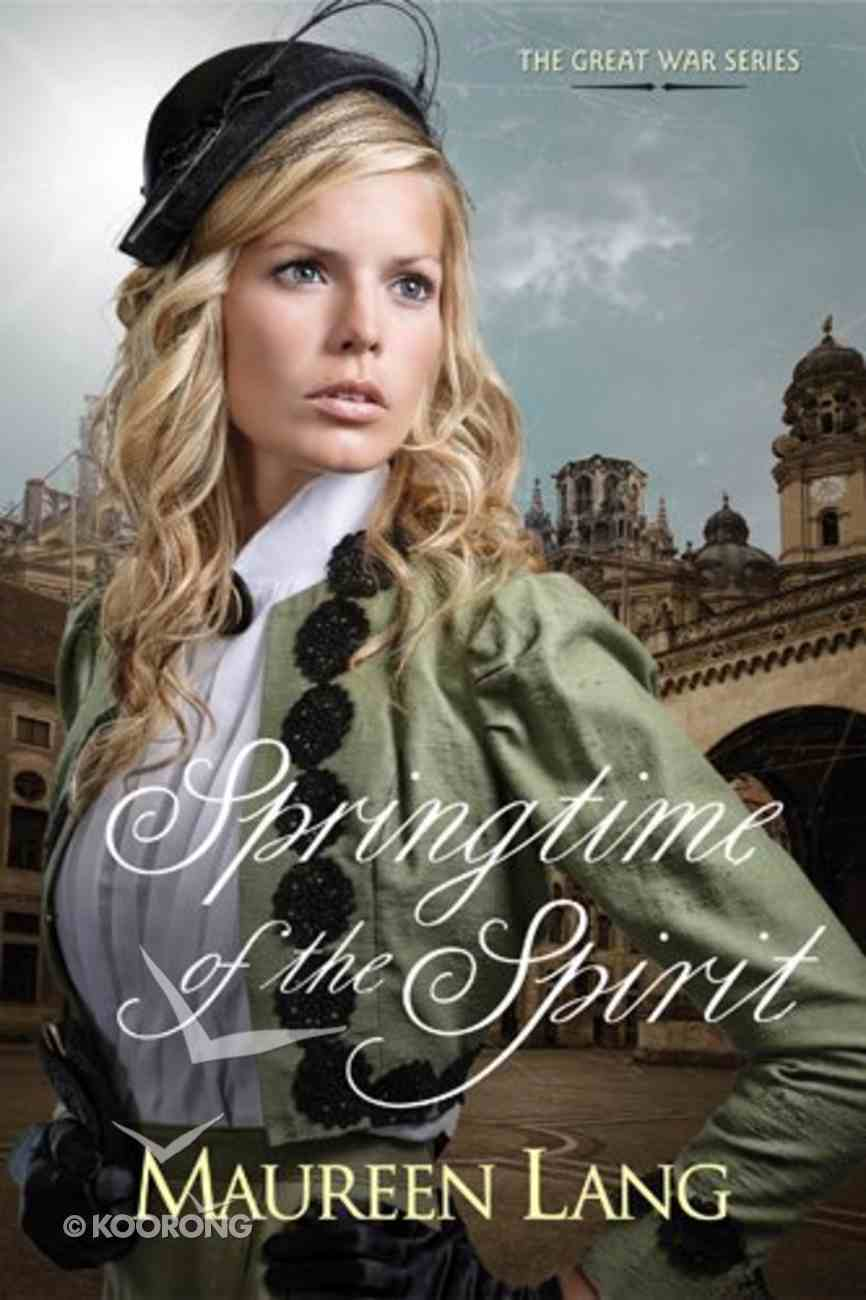 Springtime of the Spirit (#03 in Great War Series) eBook