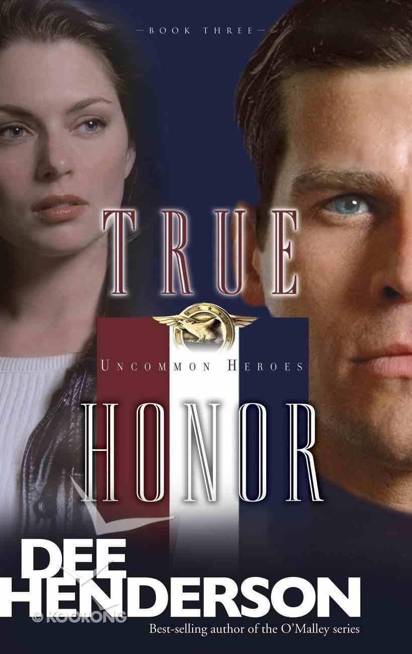 True Honor (#03 in Uncommon Heroes Series) eBook