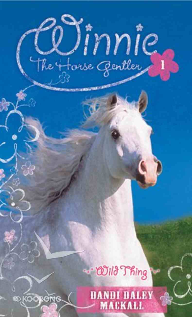 Wild Thing (#01 in Winnie The Horse Gentler Series) eBook