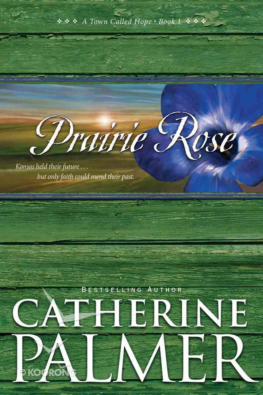 Prairie Rose (#01 in Town Called Hope Series) eBook
