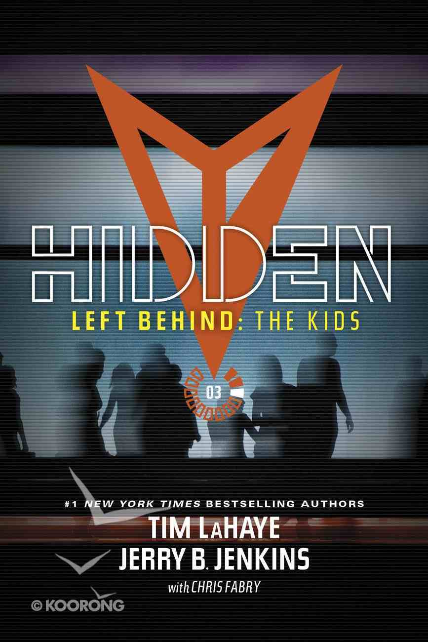Hidden (Volumes 9- 12) (#03 in Left Behind: The Young Trib Force Series) eBook