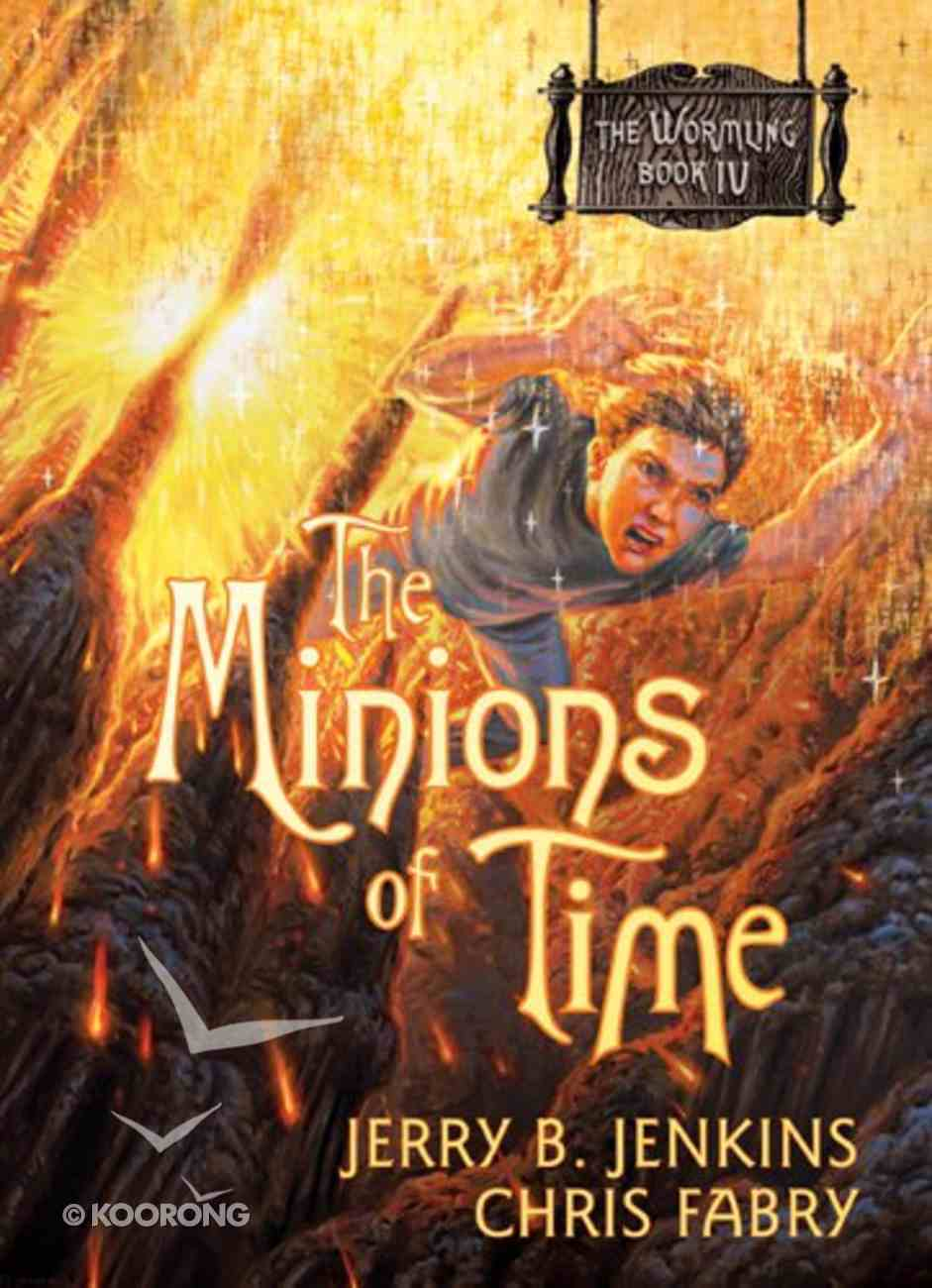 Minions of Time (#04 in The Wormling Series) eBook