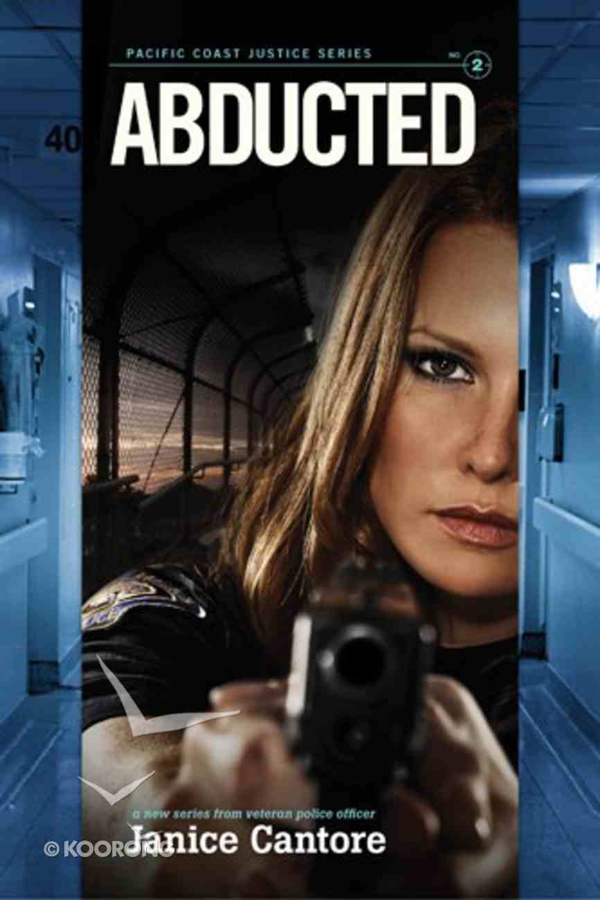 Abducted (#02 in Pacific Coast Justice Series) eBook