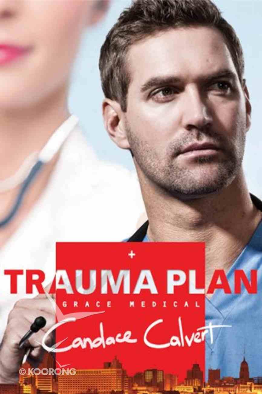 Trauma Plan (#01 in Grace Medical Series) eBook