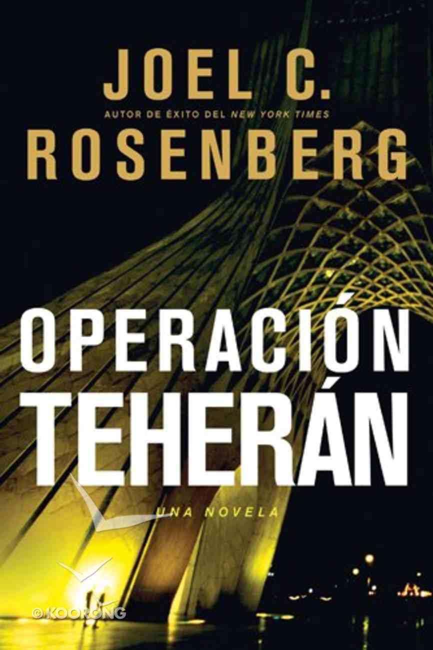 Operacion Teheran (Spanish) (Spa) (The Tehran Initiative) eBook