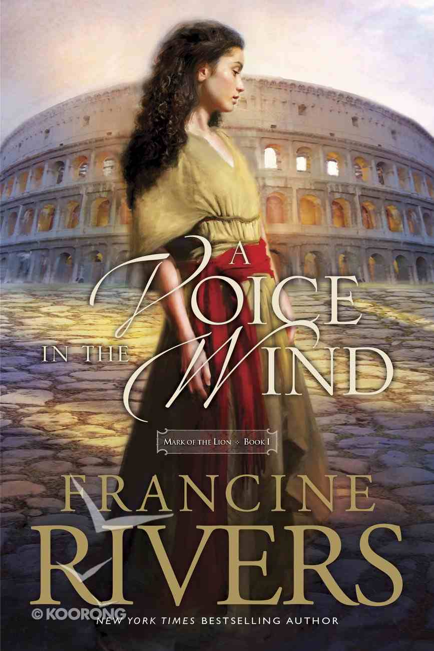 A Voice in the Wind (#01 in Mark Of The Lion Series) eBook