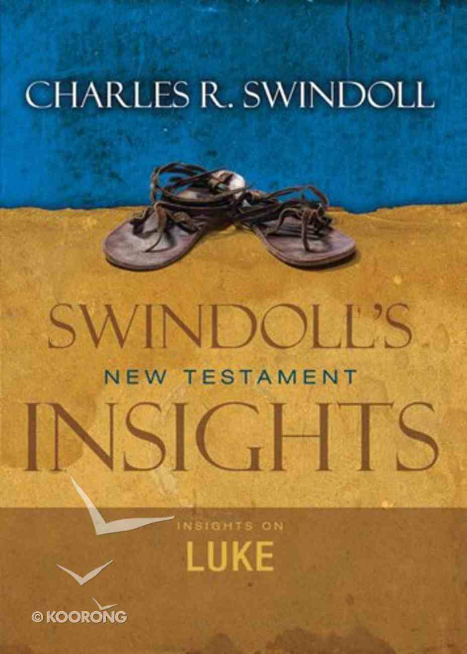 Slintc: Insights on Luke (Swindoll's New Testment Insights Series) eBook