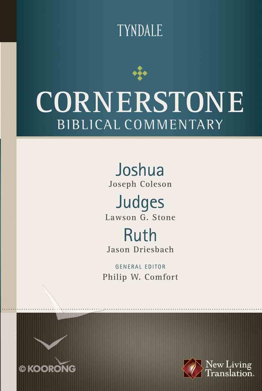 Joshua, Judges, Ruth (#03 in Nlt Cornerstone Biblical Commentary Series) eBook