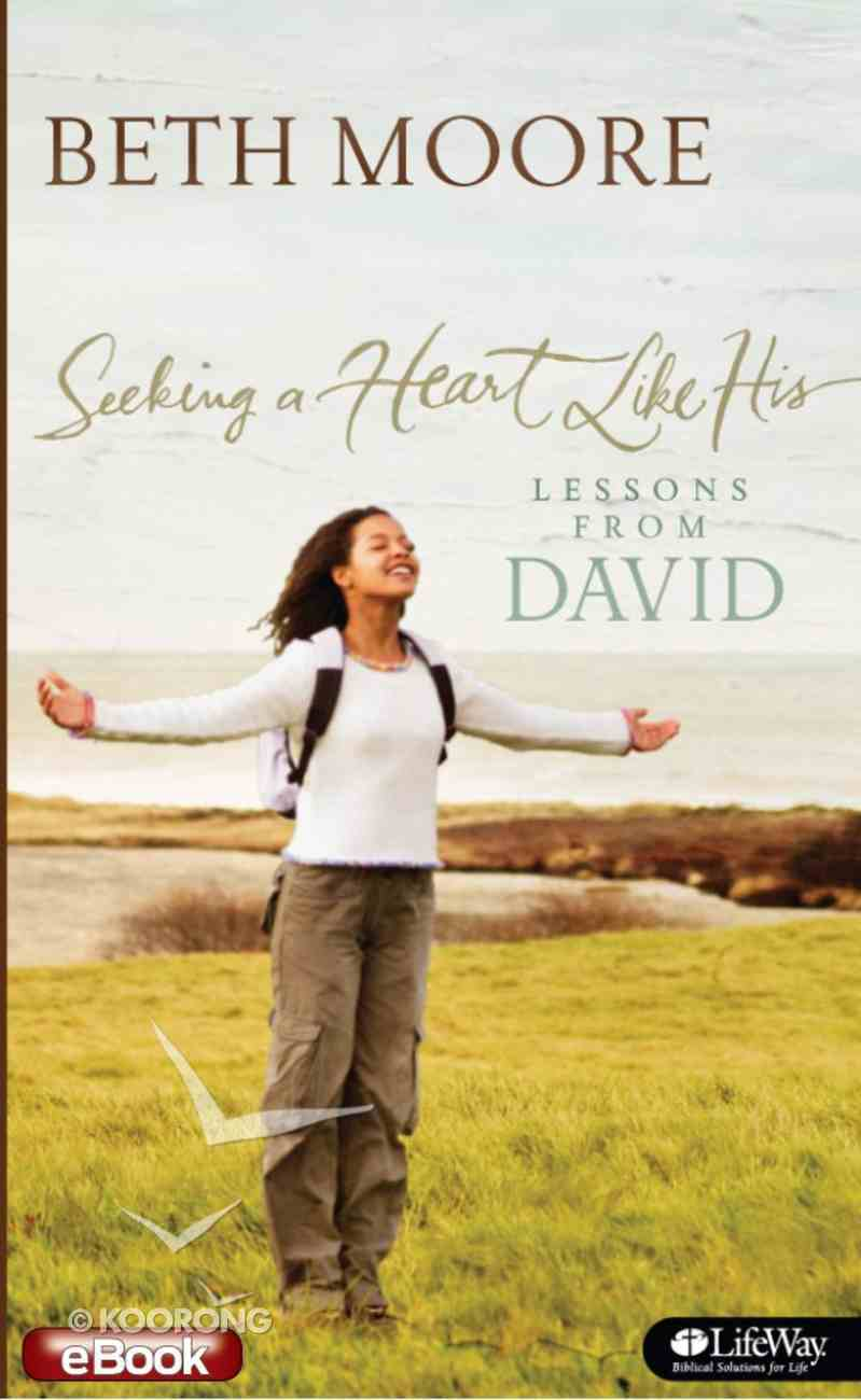 Seeking a Heart Like His: Lessons From David eBook