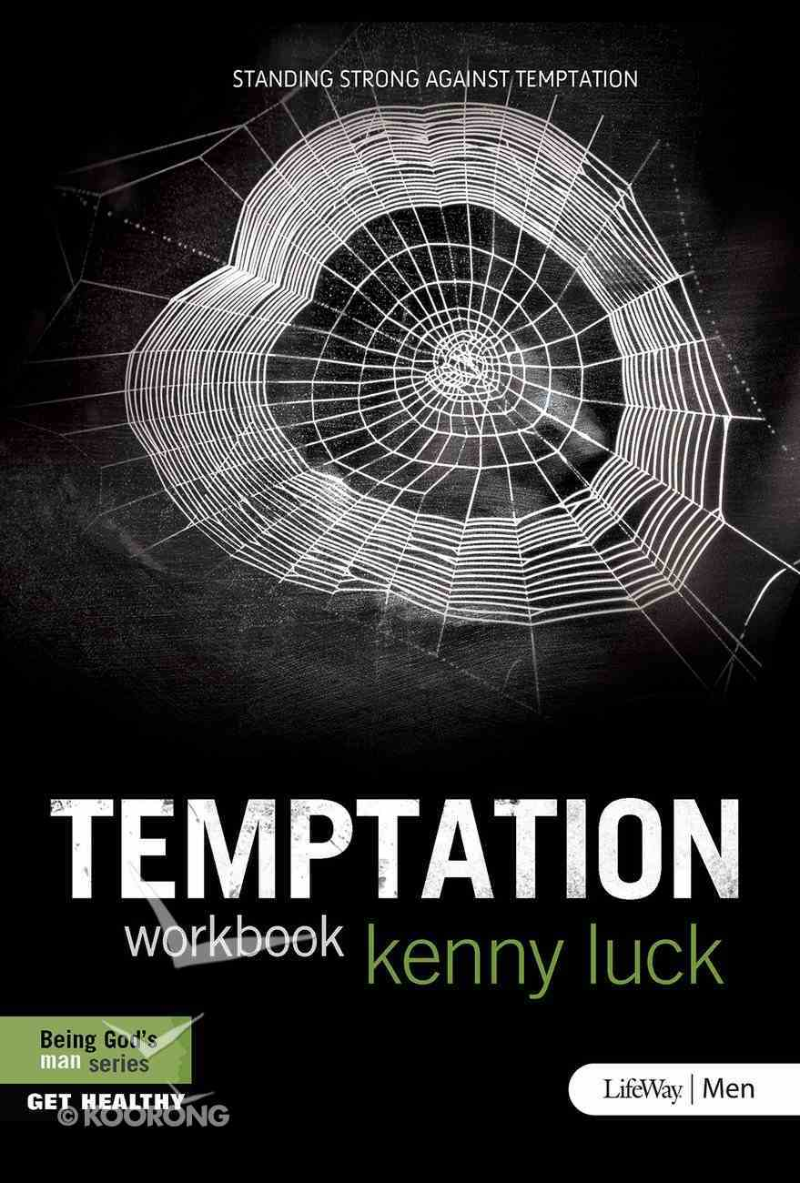 Temptation: Standing Strong Against Temptation (Being God's Man Series) eBook