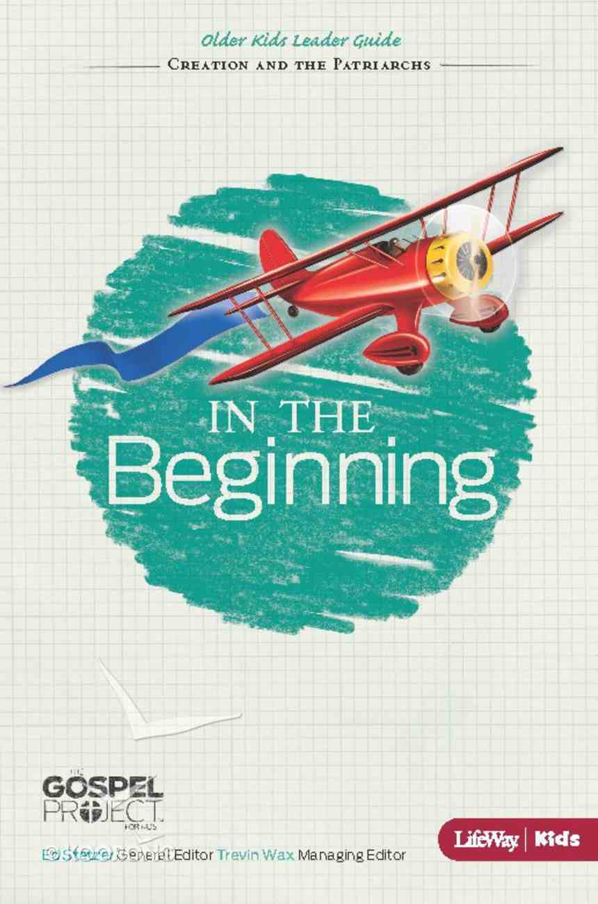 In the Beginning (Older Kids Leader Guide) (#01 in The Gospel Project For Kids 2012-15 Series) eBook
