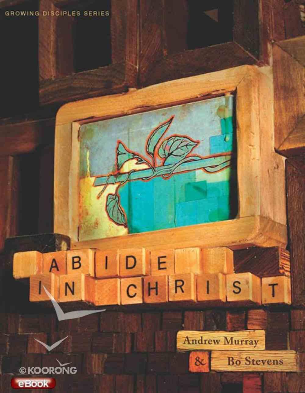 Abide in Christ (Growing Disciple Series) eBook